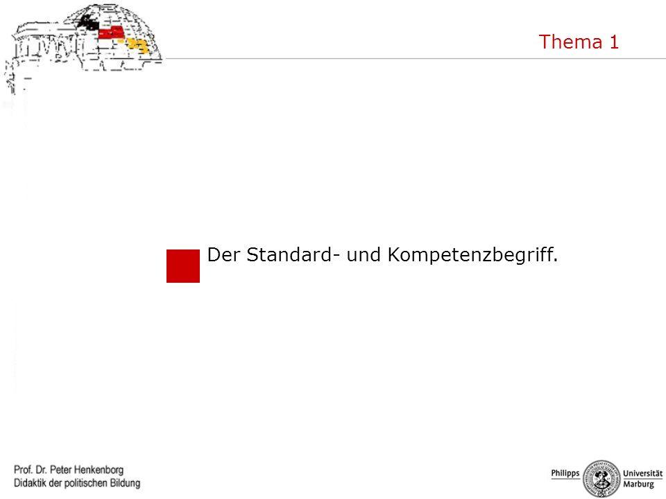 Thema 1 Der Standard- und Kompetenzbegriff.