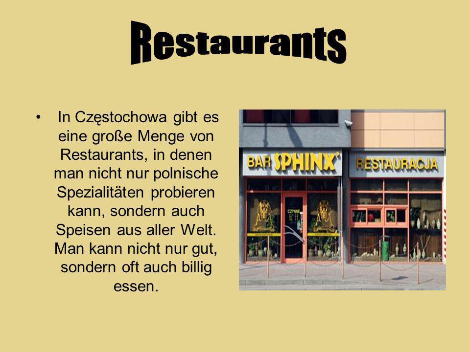 In Częstochowa gibt es eine große Menge von Restaurants, in denen man nicht nur polnische Spezialitäten probieren kann, sondern auch Speisen aus aller Welt.