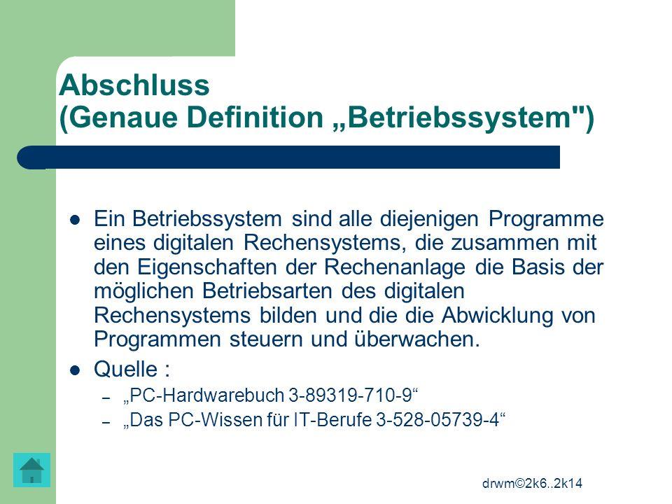 drwm©2k6..2k14 Abschluss (Genaue Definition Betriebssystem