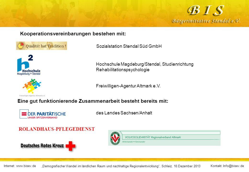 Internet: www.bisev.deKontakt: Info@bisev.de Demografischer Wandel im ländlichen Raum und nachhaltige Regionalentwicklung, Schleiz, 10.Dezember 2013 Sozialstation Stendal Süd GmbH Freiwilligen-Agentur Altmark e.V.