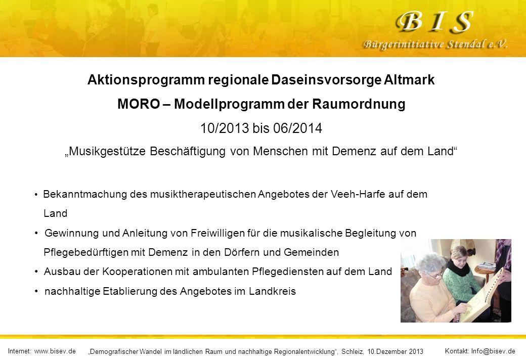 Internet: www.bisev.deKontakt: Info@bisev.de Demografischer Wandel im ländlichen Raum und nachhaltige Regionalentwicklung, Schleiz, 10.Dezember 2013 Weitere Demografie-Projekte im Landkreis Stendal