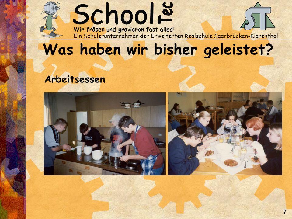Wir fräsen und gravieren fast alles! Ein Schülerunternehmen der Erweiterten Realschule Saarbrücken-Klarenthal 7 Was haben wir bisher geleistet? Arbeit