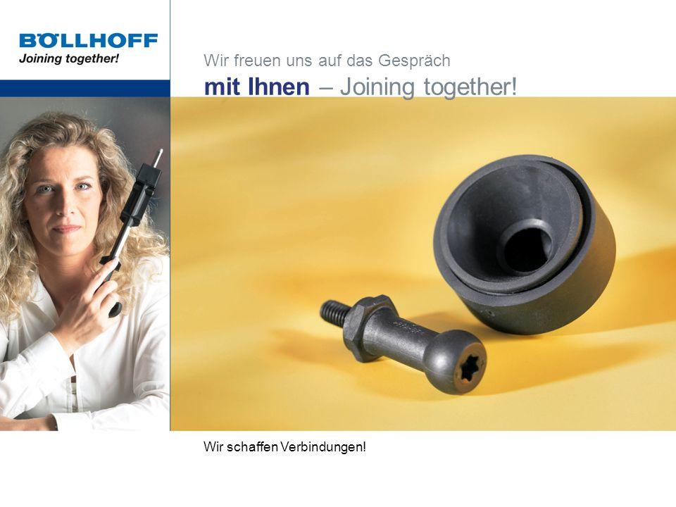 Wir freuen uns auf das Gespräch mit Ihnen – Joining together! Wir schaffen Verbindungen!