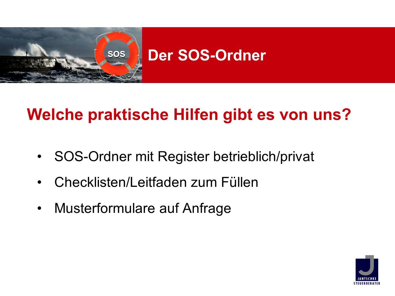 SOS Der SOS-Ordner SOS-Ordner mit Register betrieblich/privat Checklisten/Leitfaden zum Füllen Musterformulare auf Anfrage Welche praktische Hilfen gi