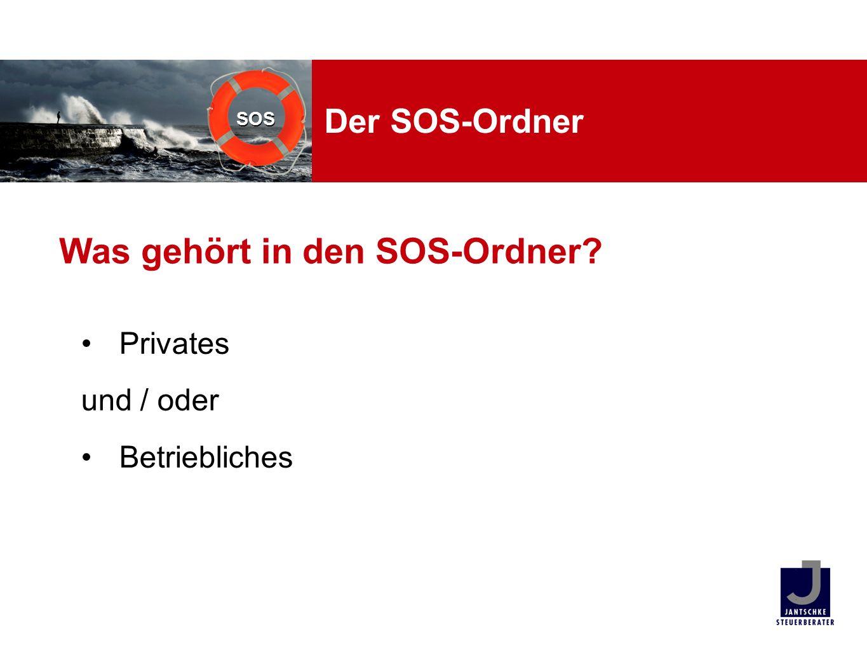 SOS Der SOS-Ordner Privates und / oder Betriebliches Was gehört in den SOS-Ordner?