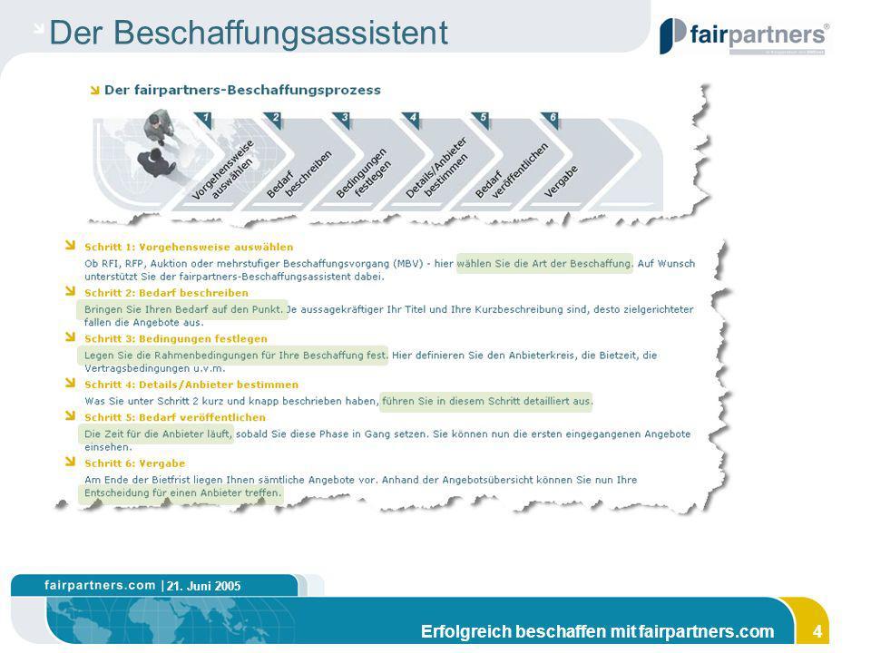 21. Juni 2005 Erfolgreich beschaffen mit fairpartners.com4 Der Beschaffungsassistent