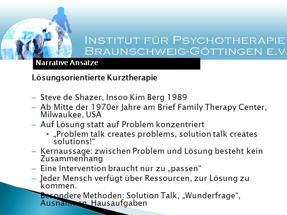 Lösungsorientierte Kurztherapie – Steve de Shazer, Insoo Kim Berg 1989 – Ab Mitte der 1970er Jahre am Brief Family Therapy Center, Milwaukee, USA – Au