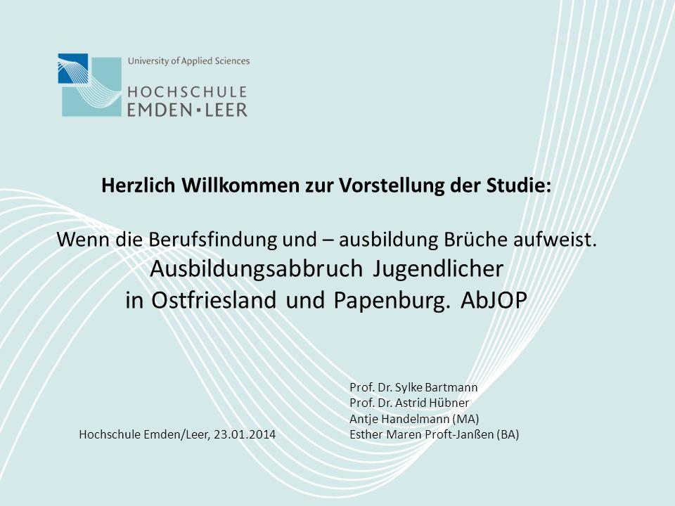 Unterschiedliche Perspektiven auf das Phänomen des Ausbildungsabbruches Hochschule Emden/Leer, 23.01.2014 Prof.