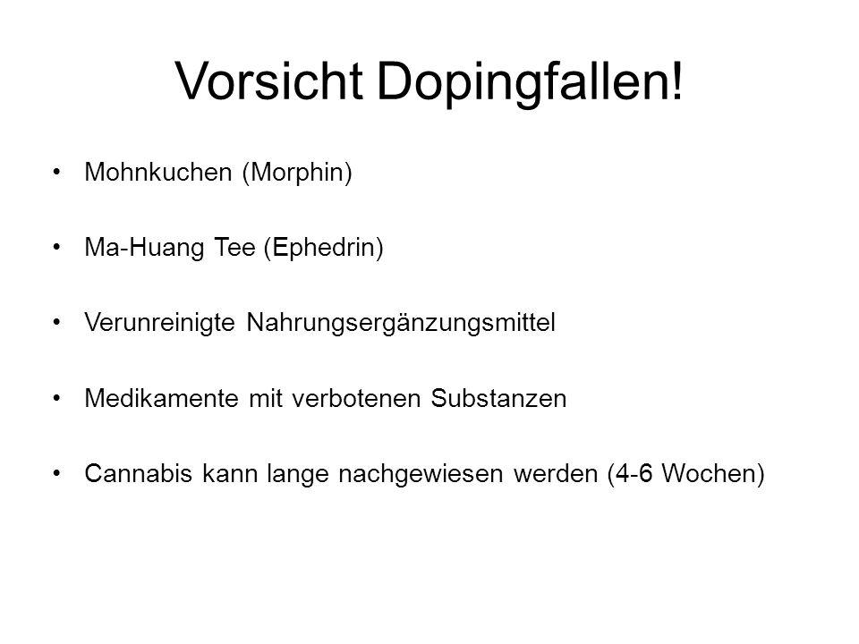 Vorsicht Dopingfallen! Mohnkuchen (Morphin) Ma-Huang Tee (Ephedrin) Verunreinigte Nahrungsergänzungsmittel Medikamente mit verbotenen Substanzen Canna