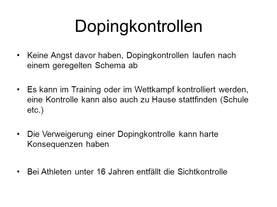 Dopingkontrollen Keine Angst davor haben, Dopingkontrollen laufen nach einem geregelten Schema ab Es kann im Training oder im Wettkampf kontrolliert w