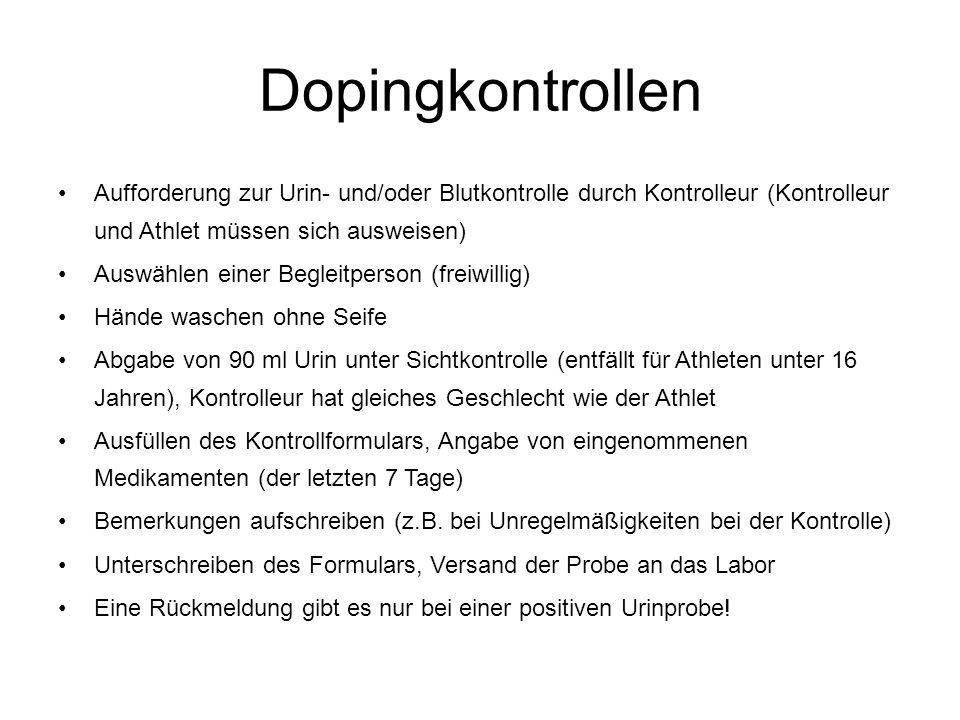 Dopingkontrollen Aufforderung zur Urin- und/oder Blutkontrolle durch Kontrolleur (Kontrolleur und Athlet müssen sich ausweisen) Auswählen einer Beglei