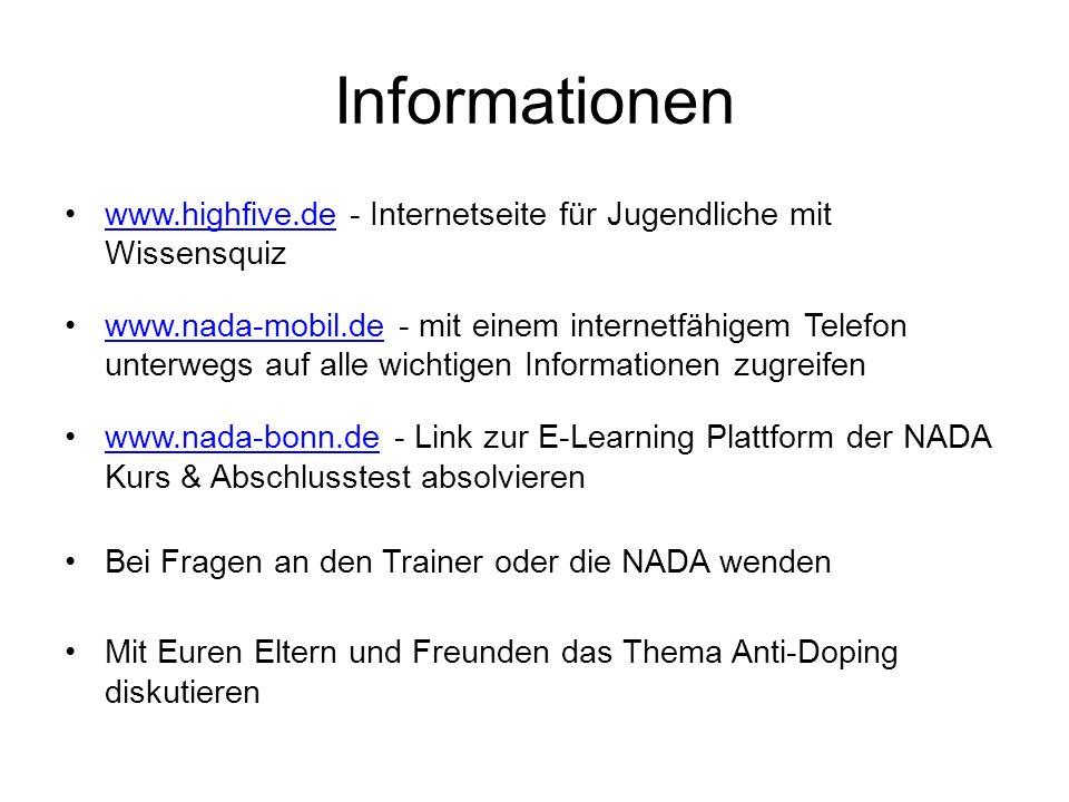 Informationen www.highfive.de - Internetseite für Jugendliche mit Wissensquizwww.highfive.de www.nada-mobil.de - mit einem internetfähigem Telefon unt