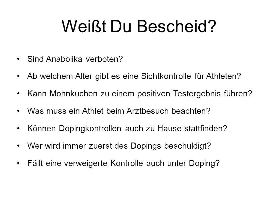 Weißt Du Bescheid? Sind Anabolika verboten? Ab welchem Alter gibt es eine Sichtkontrolle für Athleten? Kann Mohnkuchen zu einem positiven Testergebnis