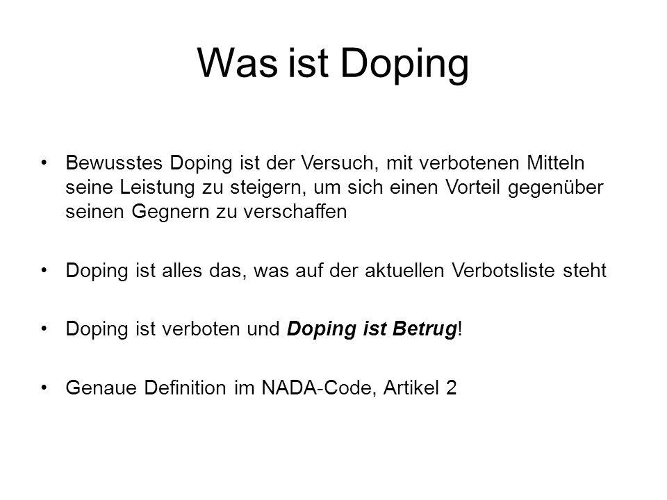 Was ist Doping Bewusstes Doping ist der Versuch, mit verbotenen Mitteln seine Leistung zu steigern, um sich einen Vorteil gegenüber seinen Gegnern zu