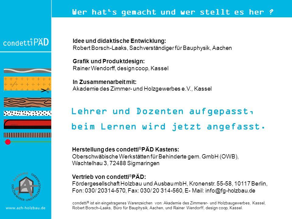 Idee und didaktische Entwicklung: Robert Borsch-Laaks, Sachverständiger für Bauphysik, Aachen Grafik und Produktdesign: Rainer Wendorff, design coop,