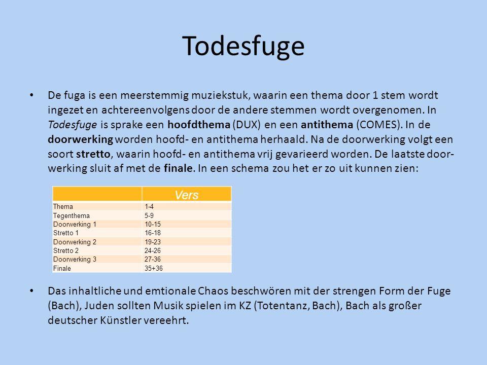 Todesfuge De fuga is een meerstemmig muziekstuk, waarin een thema door 1 stem wordt ingezet en achtereenvolgens door de andere stemmen wordt overgenom