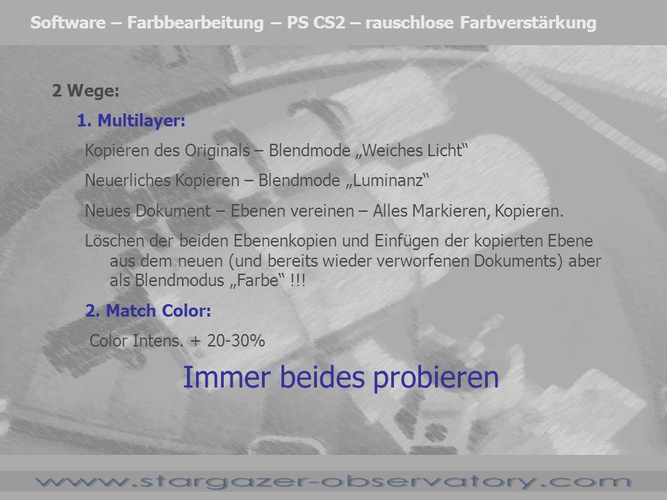Software – Farbbearbeitung – PS CS2 – rauschlose Farbverstärkung 2 Wege: 1. Multilayer: Kopieren des Originals – Blendmode Weiches Licht Neuerliches K