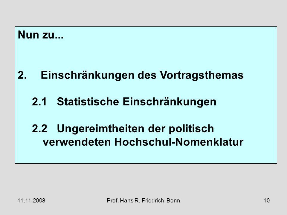 11.11.2008Prof. Hans R. Friedrich, Bonn10 Nun zu...