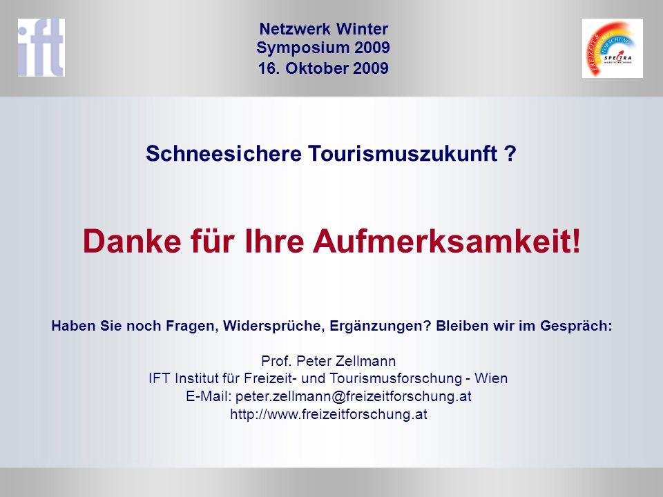 Prof. Peter Zellmann IFT Institut für Freizeit- und Tourismusforschung - Wien E-Mail: peter.zellmann@freizeitforschung.at http://www.freizeitforschung