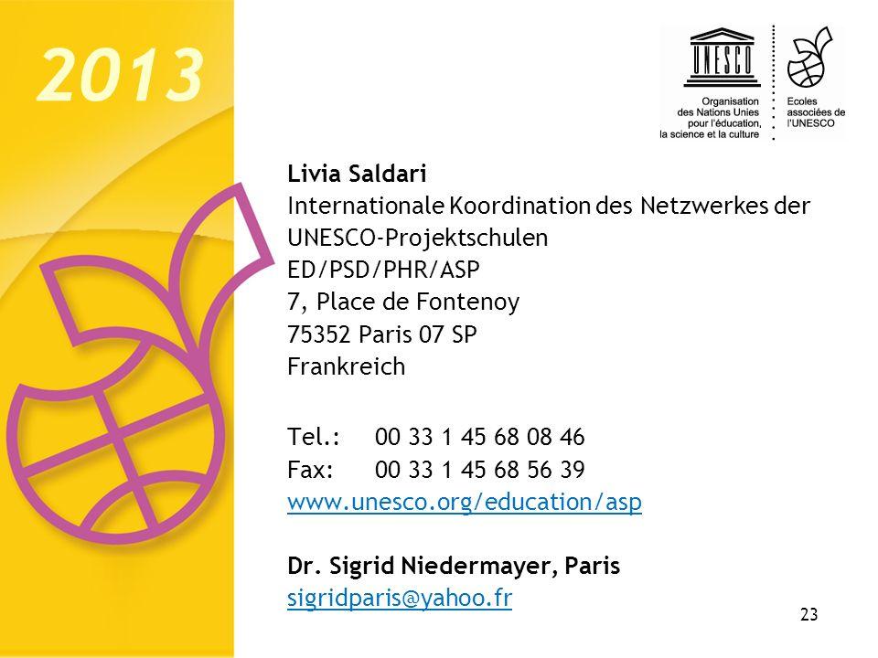 23 Livia Saldari Internationale Koordination des Netzwerkes der UNESCO-Projektschulen ED/PSD/PHR/ASP 7, Place de Fontenoy 75352 Paris 07 SP Frankreich