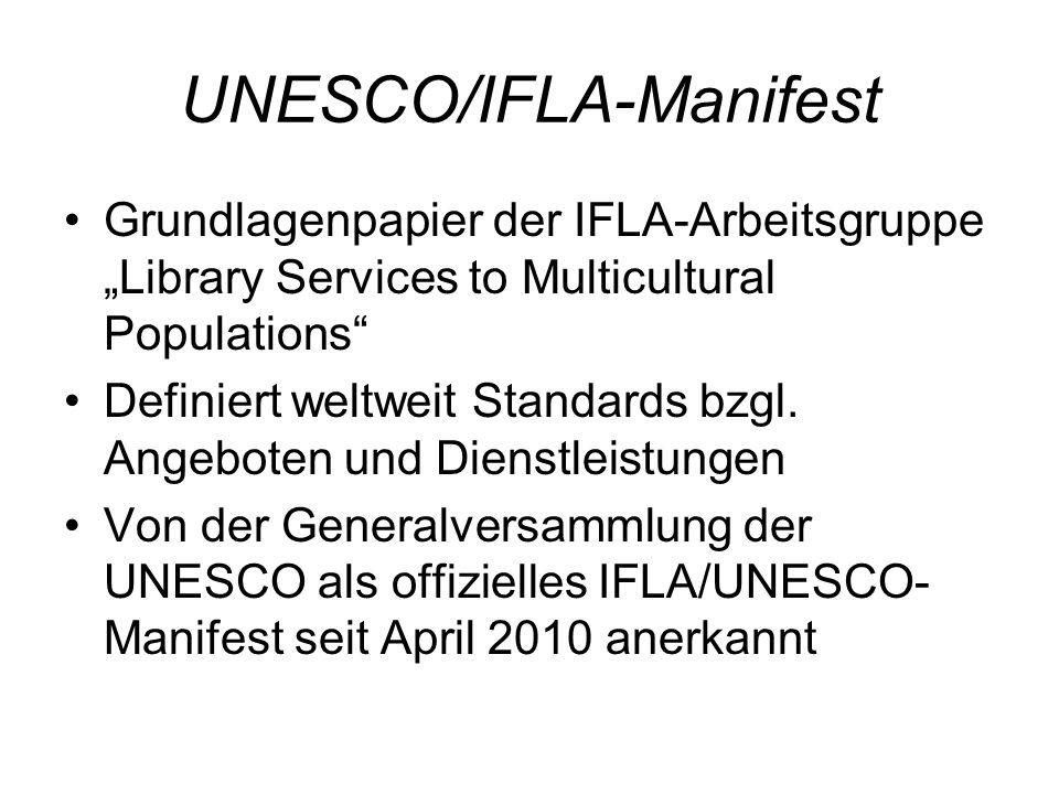 UNESCO/IFLA-Manifest Grundlagenpapier der IFLA-Arbeitsgruppe Library Services to Multicultural Populations Definiert weltweit Standards bzgl. Angebote