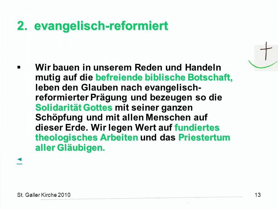 St. Galler Kirche 201013 2. evangelisch-reformiert befreiende biblische Botschaft, Solidarität Gottes fundiertes theologisches ArbeitenPriestertum all