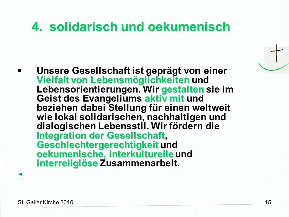 St. Galler Kirche 201015 4. solidarisch und oekumenisch Vielfalt von Lebensmöglichkeiten gestalten aktiv mit Integration der Gesellschaft Geschlechter