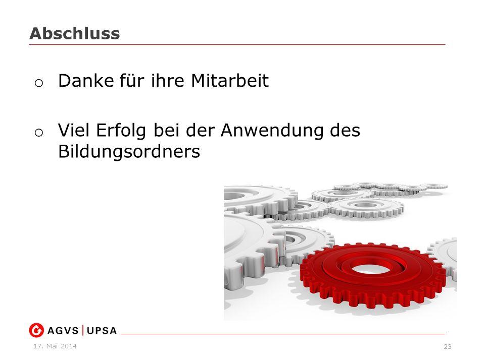17. Mai 2014 23 Abschluss o Danke für ihre Mitarbeit o Viel Erfolg bei der Anwendung des Bildungsordners