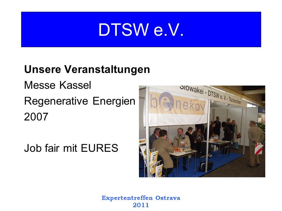 Expertentreffen Ostrava 2011 Unsere Veranstaltungen Messe Kassel Regenerative Energien 2007 Job fair mit EURES DTSW e.V.