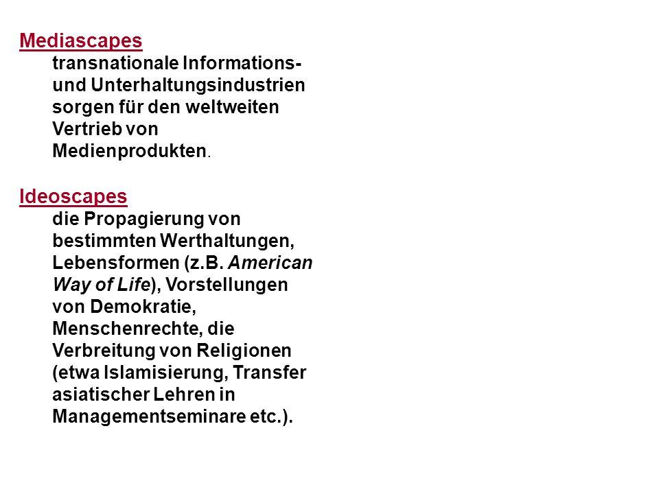 Mediascapes transnationale Informations- und Unterhaltungsindustrien sorgen für den weltweiten Vertrieb von Medienprodukten.