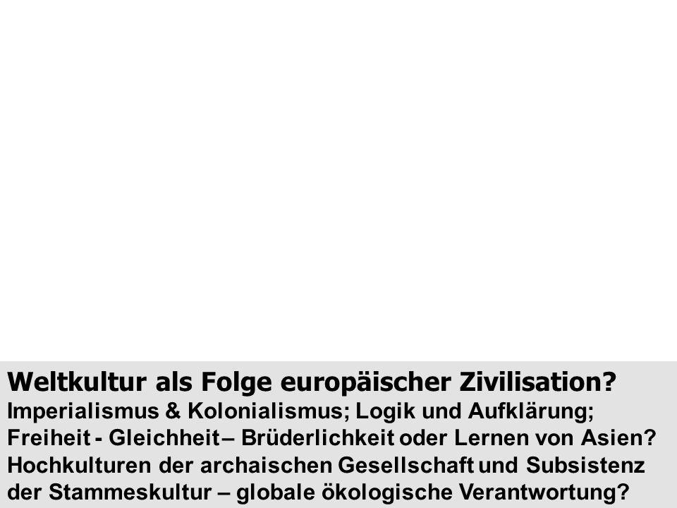 Weltkultur als Folge europäischer Zivilisation.