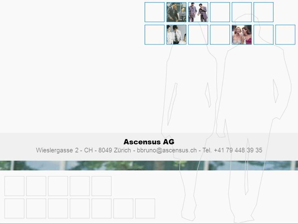 Ascensus AG Wieslergasse 2 - CH - 8049 Zürich - bbruno@ascensus.ch - Tel. +41 79 448 39 35 23 Ascensus AG the language experience Wieslergasse 2 - CH