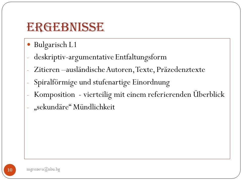 Ergebnisse mgrozeva@nbu.bg 10 Bulgarisch L1 - deskriptiv-argumentative Entfaltungsform - Zitieren –ausländische Autoren, Texte, Präzedenztexte - Spira