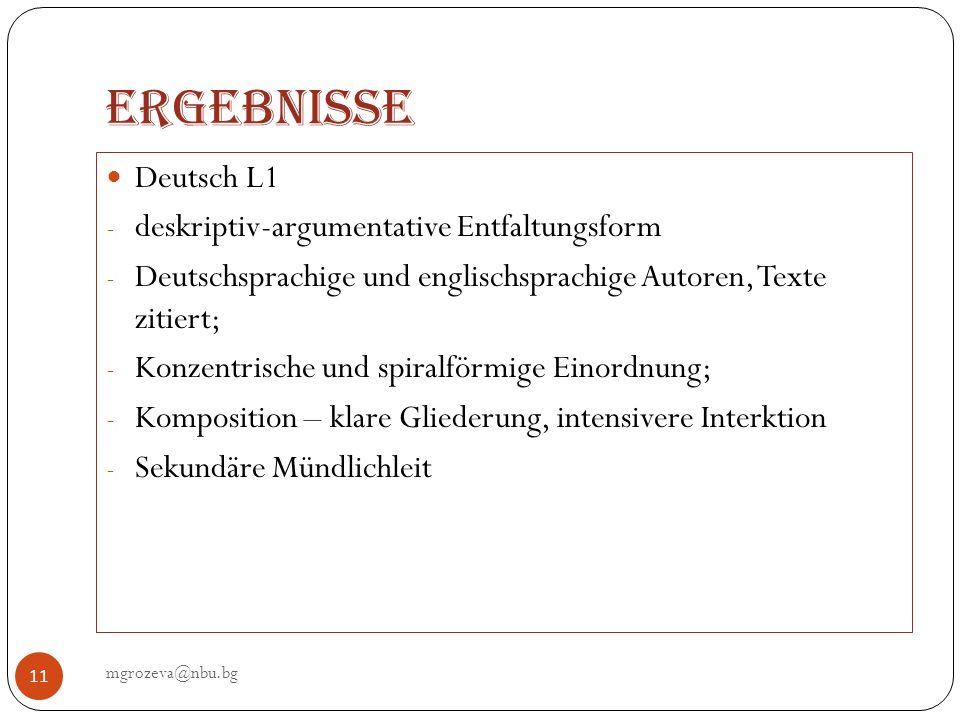 Themenentfaltung in Deutsch als L2 mgrozeva@nbu.bg 12 Beispiel 1: Globales Thema FSU Konferenzthema: DaF-Unterricht: effektiv - attraktiv - europäisch Textthema: Einige Überlegungen zum Konzept der Tertiärsprachendidaktik aus der Sicht des Deutschen (T1) Tertiärsprachen: (T1a) Definition (T1b) Situation in Bulgarien (T2) Mehrsprachigkeit: (T2a) Definition (T2 b) Typen von Mehrsprachigkeit (T3) Folgen für das Konzept des Tertiärsprachenunterrichts (T4) Anforderungen an den L1-Unterricht (DS)
