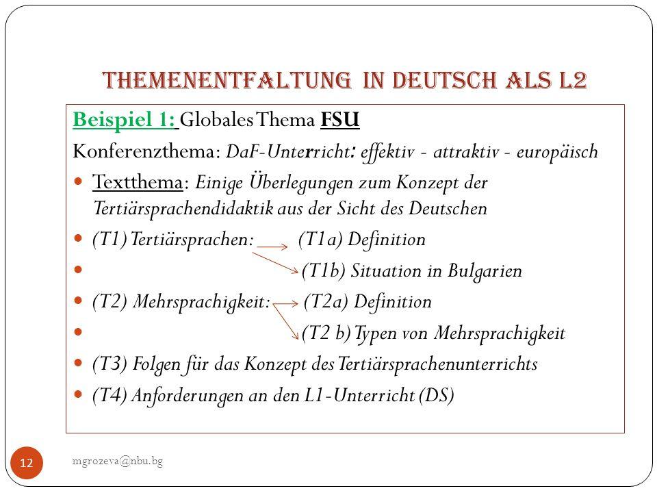 Themenentfaltung in Deutsch als L2 mgrozeva@nbu.bg 12 Beispiel 1: Globales Thema FSU Konferenzthema: DaF-Unterricht: effektiv - attraktiv - europäisch