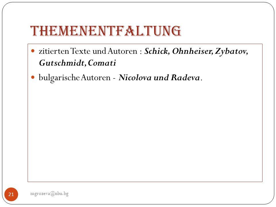 Themenentfaltung mgrozeva@nbu.bg 21 zitierten Texte und Autoren : Schick, Ohnheiser, Zybatov, Gutschmidt, Comati bulgarische Autoren - Nicolova und Ra