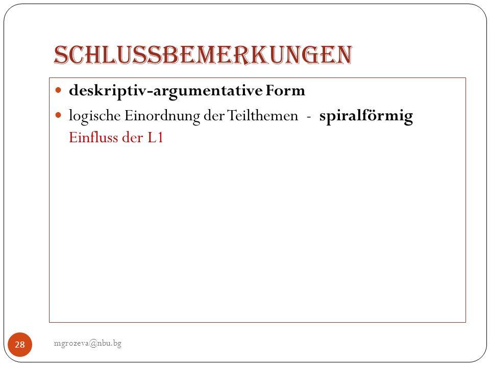 Schlussbemerkungen mgrozeva@nbu.bg 28 deskriptiv-argumentative Form logische Einordnung der Teilthemen - spiralförmig Einfluss der L1