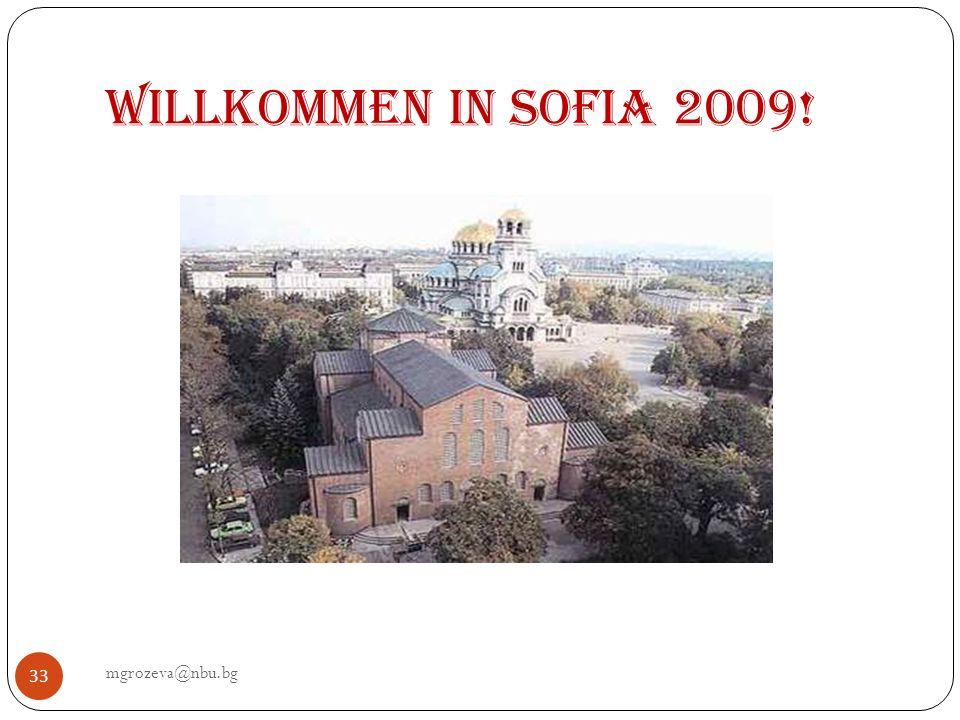 Willkommen in Sofia 2009! mgrozeva@nbu.bg 33
