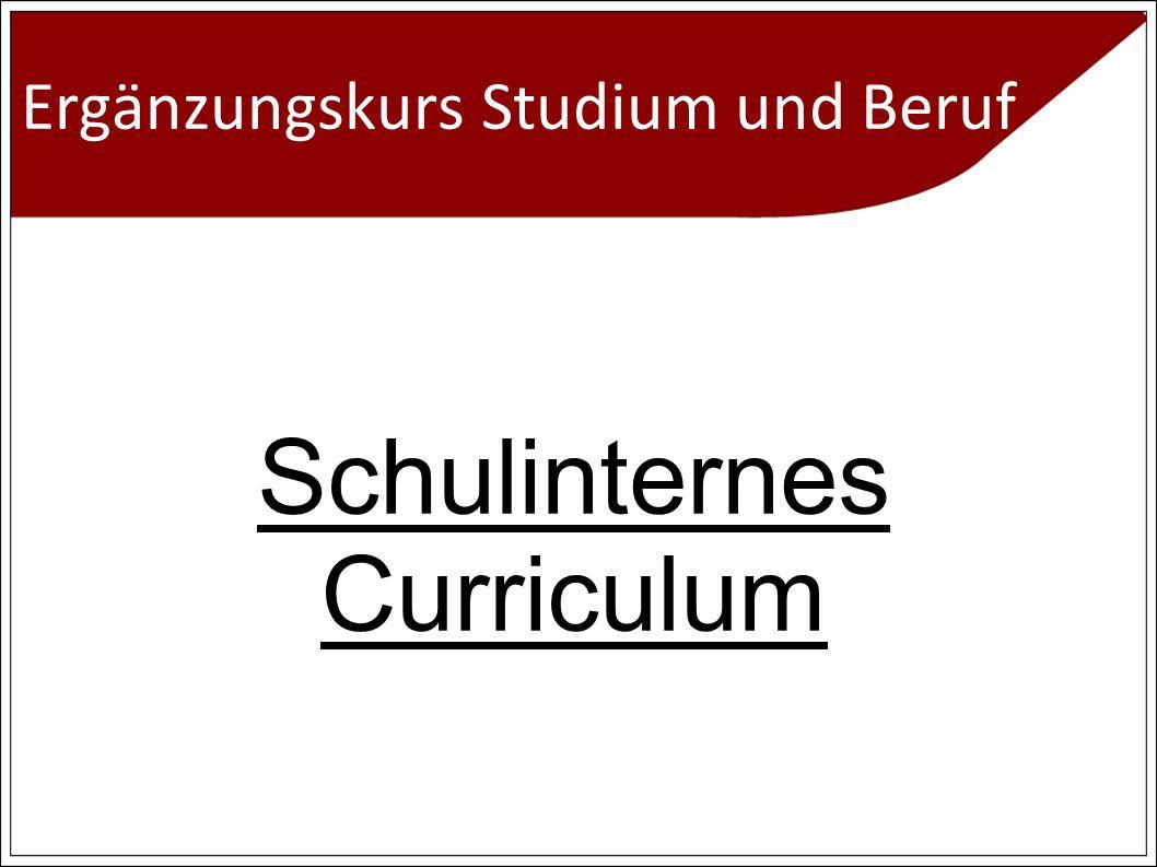 Ergänzungskurs Studium und Beruf Schulinternes Curriculum