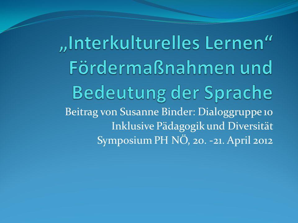 Beitrag von Susanne Binder: Dialoggruppe 10 Inklusive Pädagogik und Diversität Symposium PH NÖ, 20. -21. April 2012
