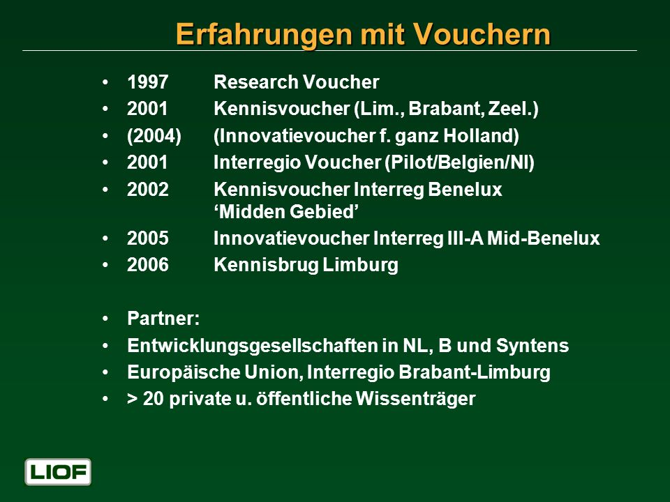 1997Research Voucher 2001Kennisvoucher (Lim., Brabant, Zeel.) (2004)(Innovatievoucher f.