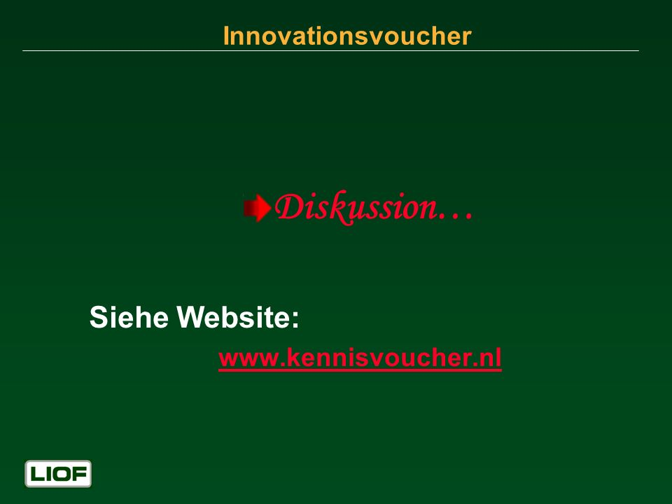 Innovationsvoucher Diskussion… Siehe Website: www.kennisvoucher.nl