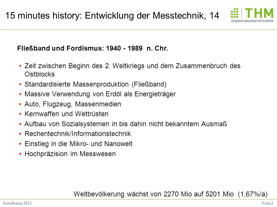 Folie 2Schultheiss 2013 15 minutes history: Entwicklung der Messtechnik, 14 Zeit zwischen Beginn des 2. Weltkriegs und dem Zusammenbruch des Ostblocks