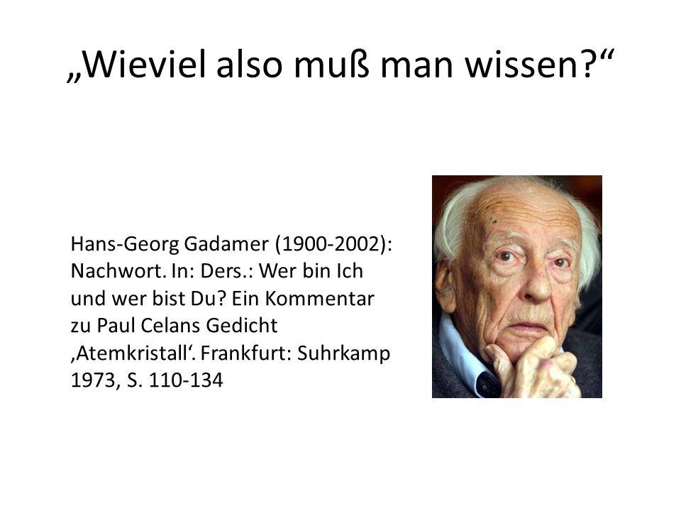 Hans-Georg Gadamer (1900-2002): Nachwort. In: Ders.: Wer bin Ich und wer bist Du? Ein Kommentar zu Paul Celans Gedicht Atemkristall. Frankfurt: Suhrka