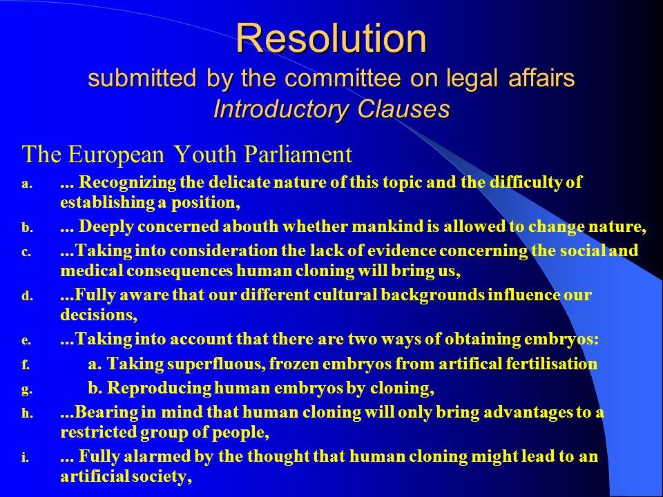 Die Resolution Jede Delegation bearbeitet während des ganzen Tages ihre Resolution. Diese wird in Introductory und Operative Clauses aufgeteilt. Entsc