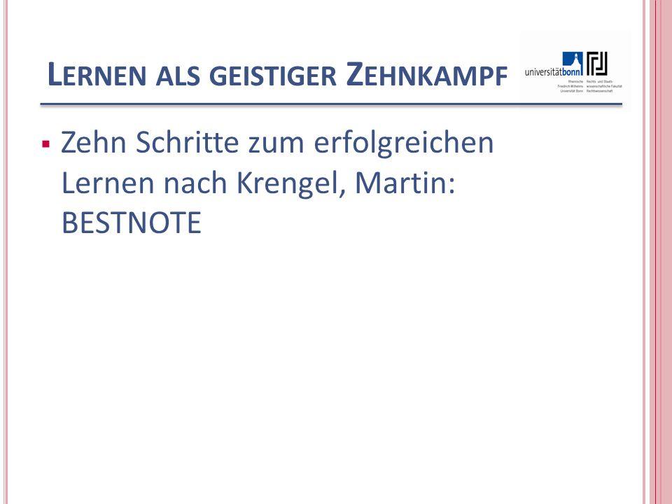 L ERNEN ALS GEISTIGER Z EHNKAMPF Zehn Schritte zum erfolgreichen Lernen nach Krengel, Martin: BESTNOTE