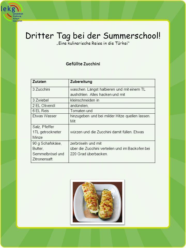Dritter Tag bei der Summerschool! Eine kulinarische Reise in die Türkei Gefüllte Zucchini ZutatenZubereitung 3 Zucchini waschen. Längst halbieren und