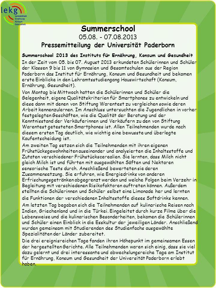 Summerschool 05.08. - 07.08.2013 Pressemitteilung der Universität Paderborn Summerschool 2013 des Instituts für Ernährung, Konsum und Gesundheit In de