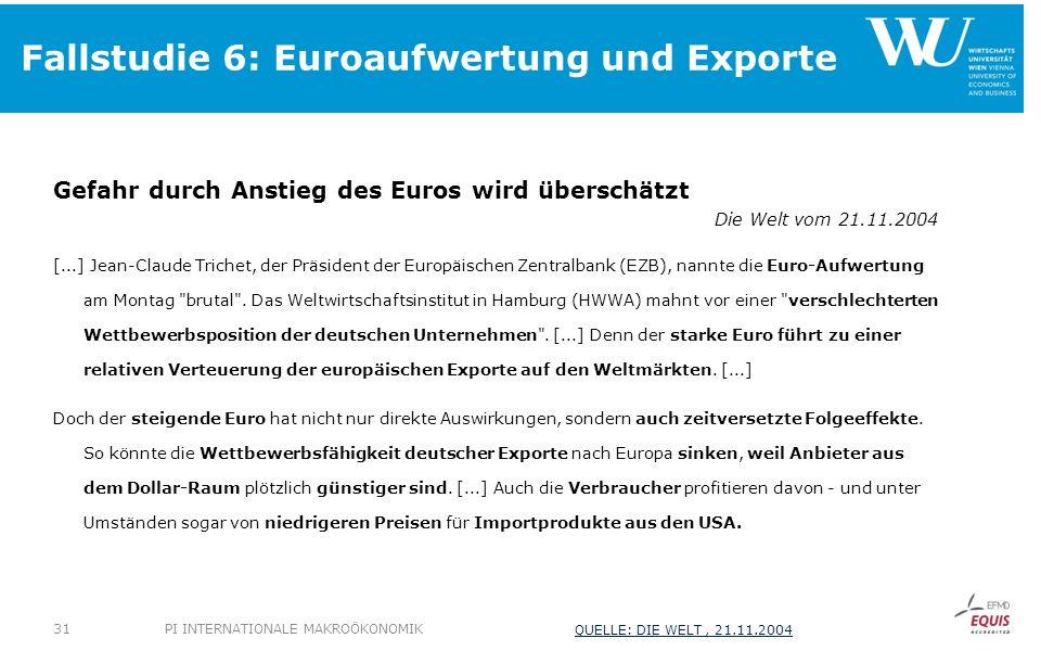 Fallstudie 6: Euroaufwertung und Exporte Gefahr durch Anstieg des Euros wird überschätzt Die Welt vom 21.11.2004 [...] Jean-Claude Trichet, der Präsident der Europäischen Zentralbank (EZB), nannte die Euro-Aufwertung am Montag brutal .