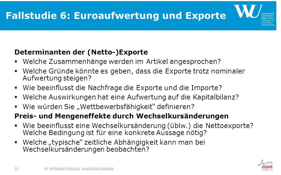 Fallstudie 6: Euroaufwertung und Exporte Determinanten der (Netto-)Exporte Welche Zusammenhänge werden im Artikel angesprochen? Welche Gründe könnte e
